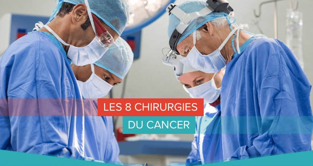 les 8 chirurgies du cancer