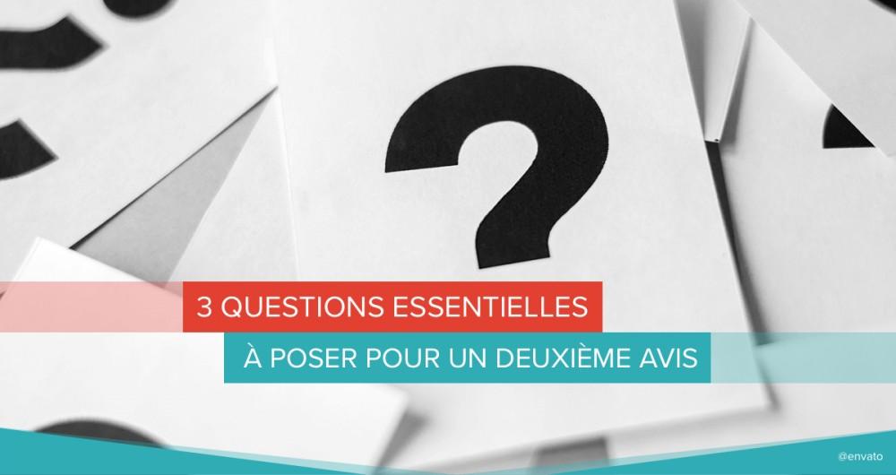 questions essentielles deuxième avis