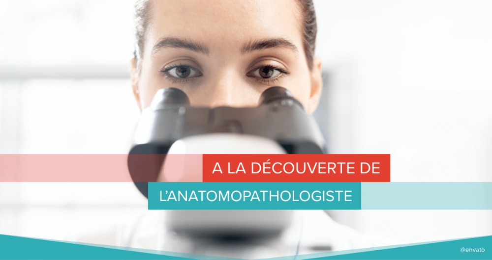 A la découverte de l'anatomopathologiste