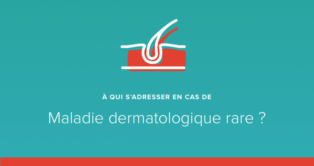 A qui s'adresser en cas de maladie de peau rare ?