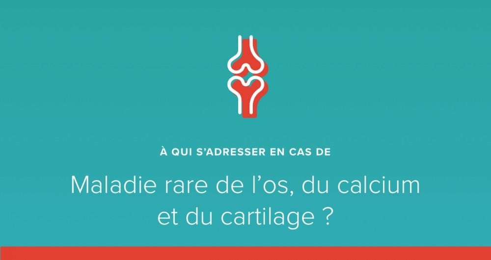 A qui s'adresser en cas de maladie rare de l'os, du calcium et du cartilage ?