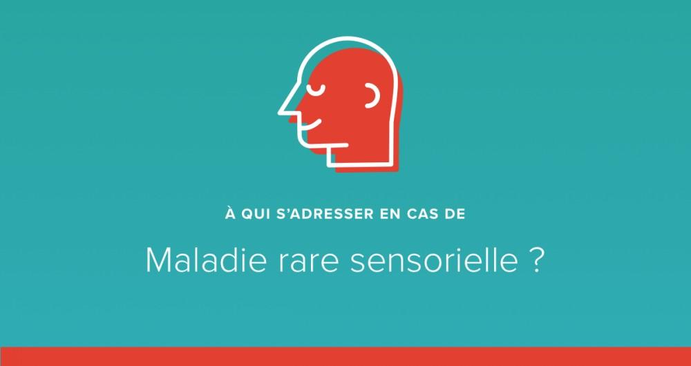 A qui s'adresser en cas de maladie rare sensorielle ?