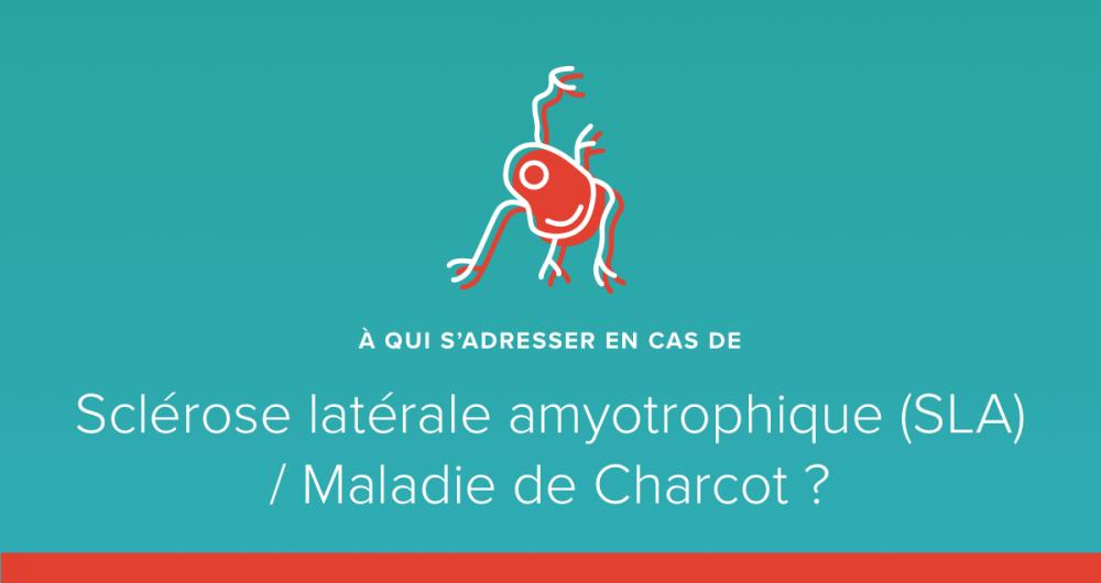 A qui s'adresser en cas de sclérose latérale amyotrophique (SLA) ou maladie de Charcot ?
