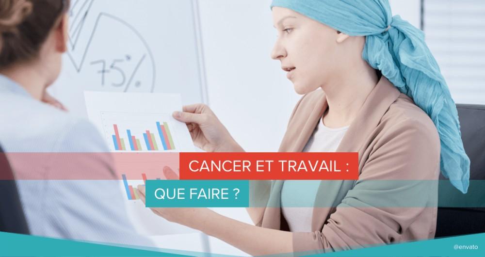 Cancer et travail : que faire ?