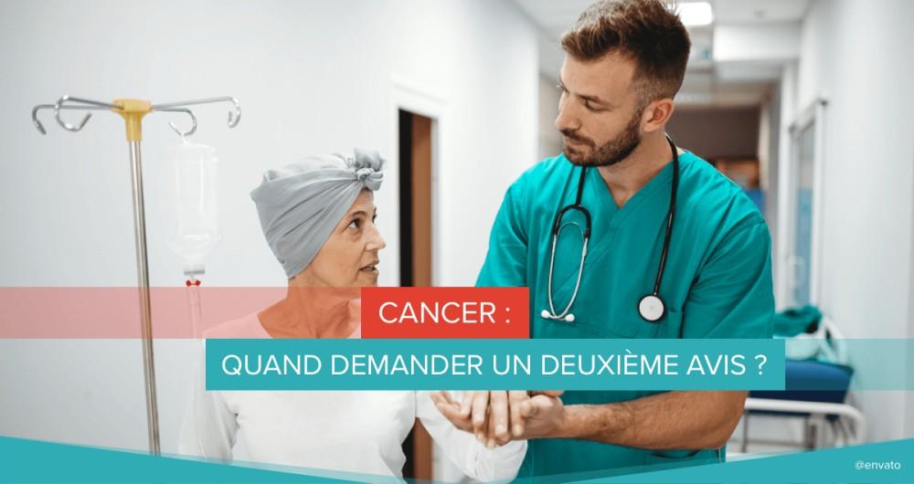 Cancer : quand demander un deuxième avis ?