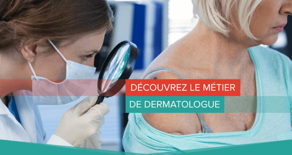 le métier de dermatologue