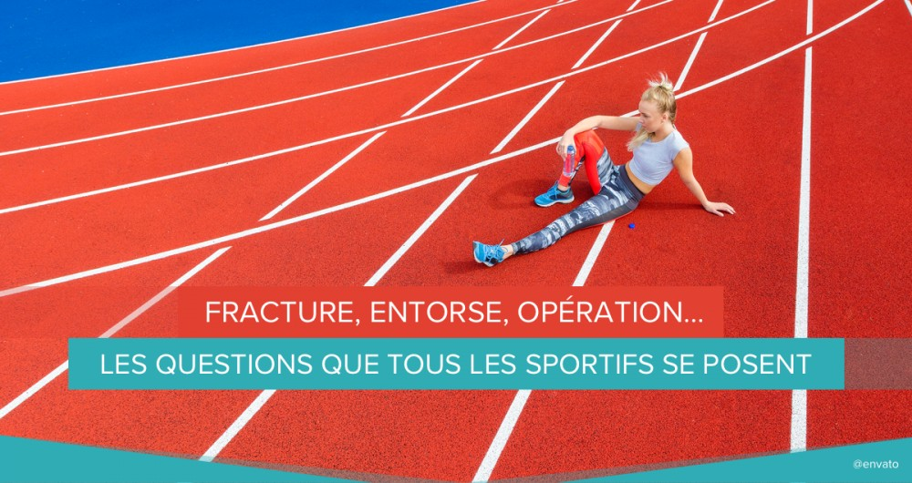 Fracture, entorse, opération… les questions que tous les sportifs se posent