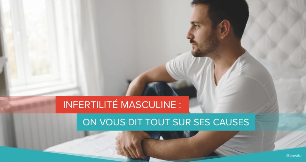 Infertilité masculine :  on vous dit tout sur ses causes