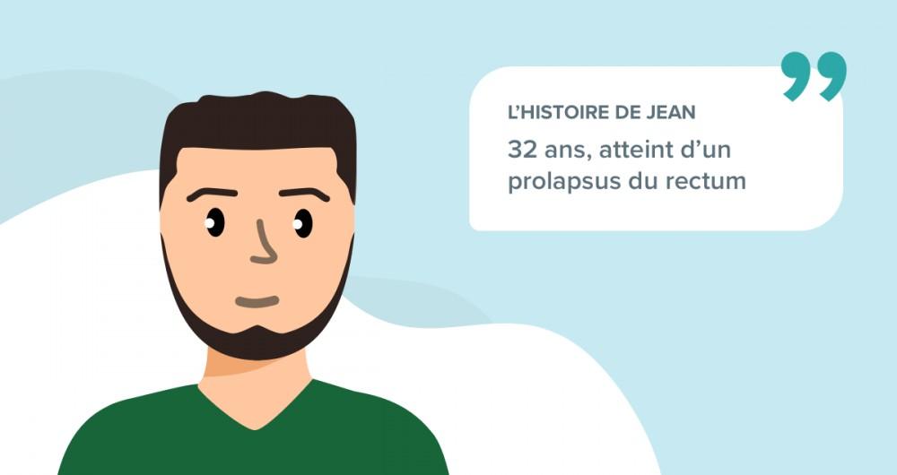 L'histoire de Jean, 32 ans, atteint d'un prolapsus du rectum
