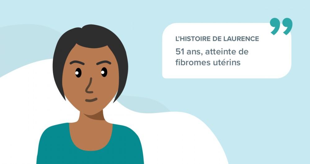L'histoire de Laurence, souffrant de fibromes utérins