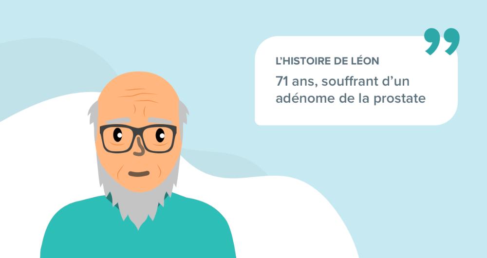 L'histoire de Léon, 71 ans, souffrant d'un adénome de la prostate