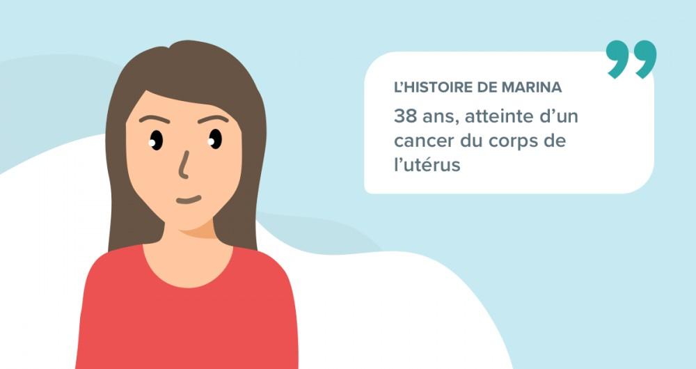 L'histoire de Marina, souffrant d'un cancer du corps de l'utérus