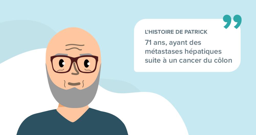 L'histoire de Patrick, 71 ans, ayant des métastases hépatiques suite à un cancer du côlon