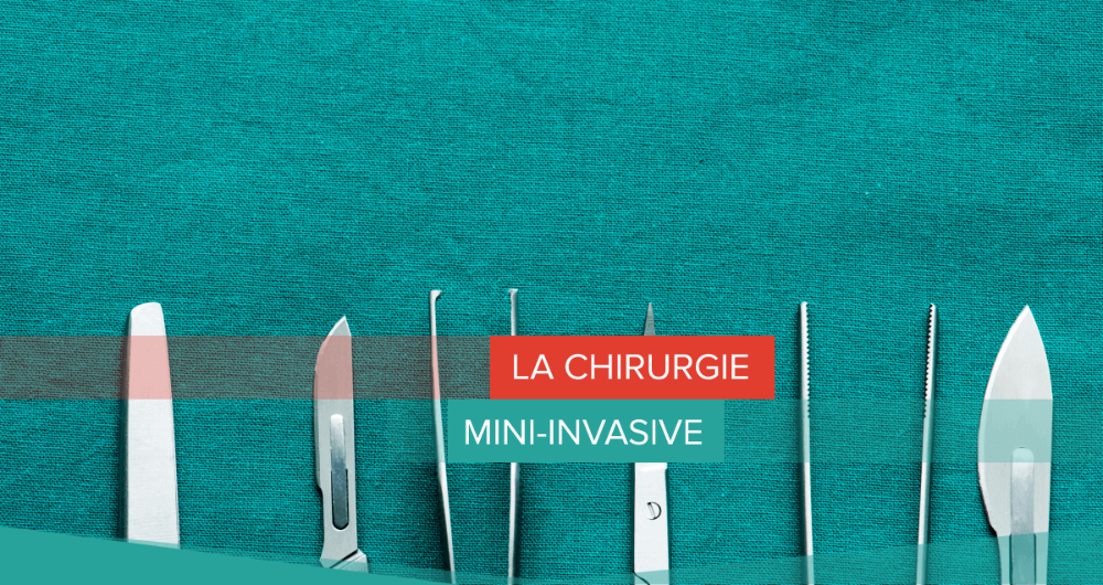 La chirurgie mini-invasive