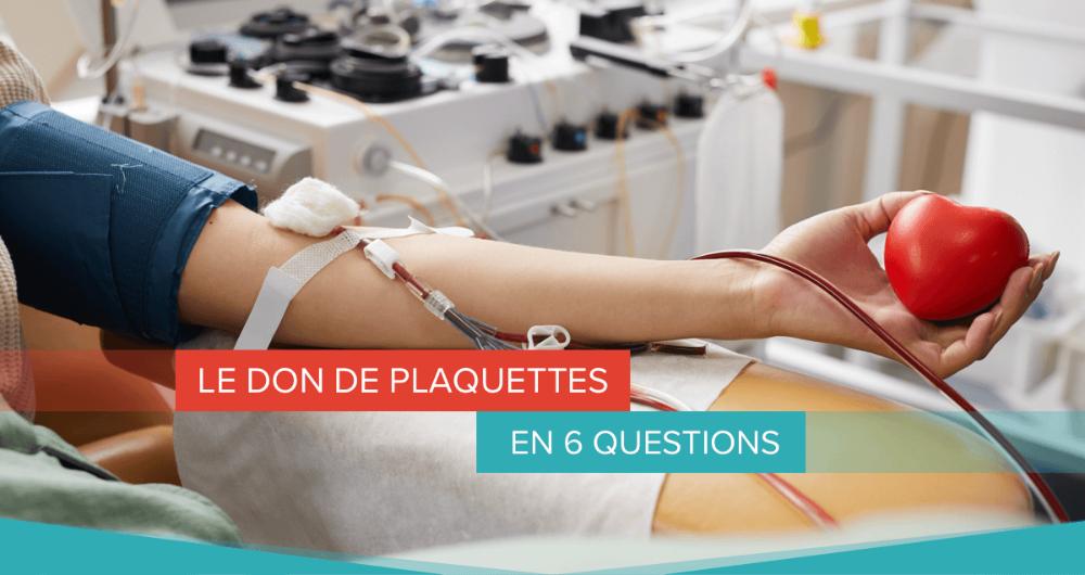 Le don de plaquettes en 6 questions