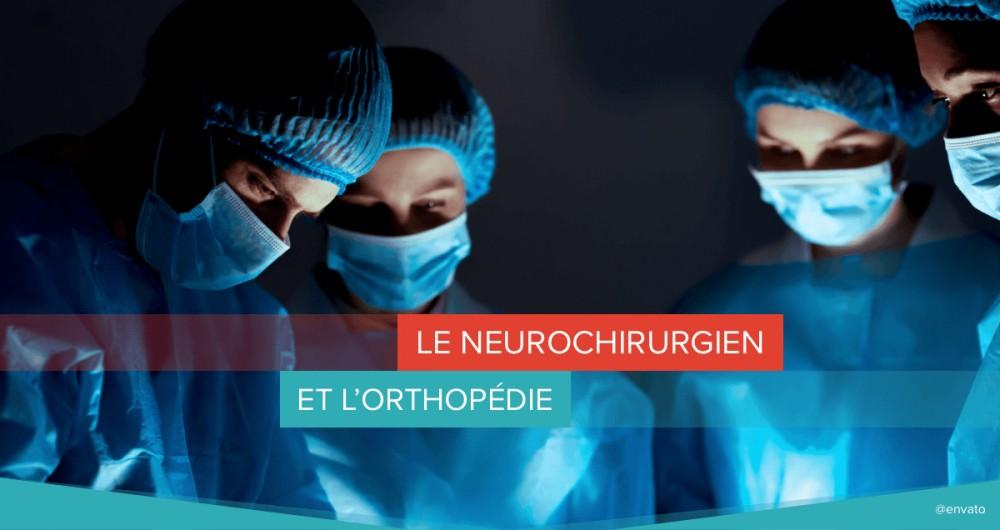 neurochirurgien orthopédie