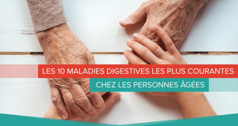 Les 10 maladies digestives les plus courantes chez les personnes âgées