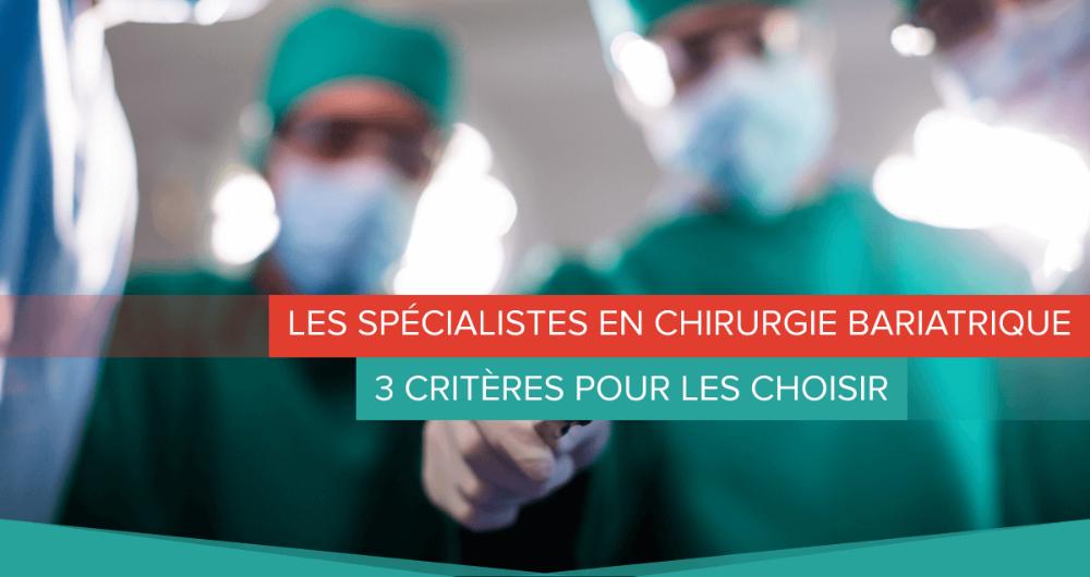 Les spécialistes en chirurgie bariatrique : 3 critères pour les choisir