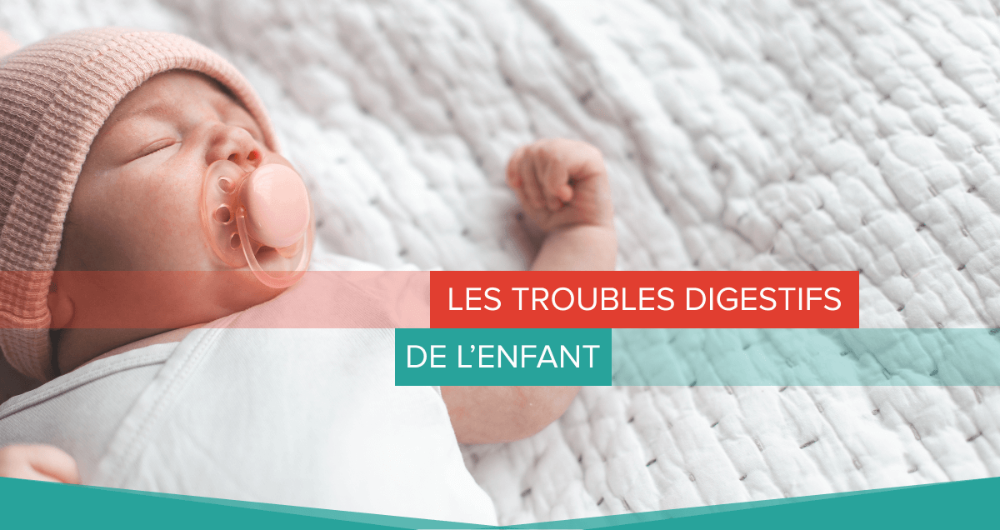 troubles digestifs enfant