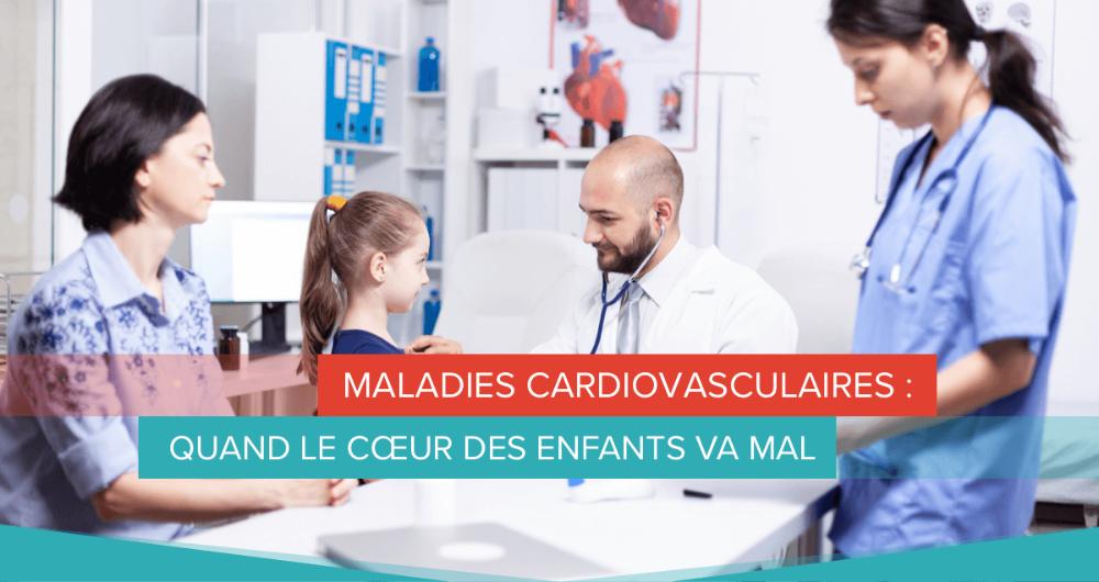 maladies cardiovasculaires enfants