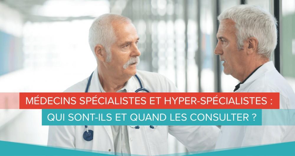 médecin spécialiste hyper spécialiste
