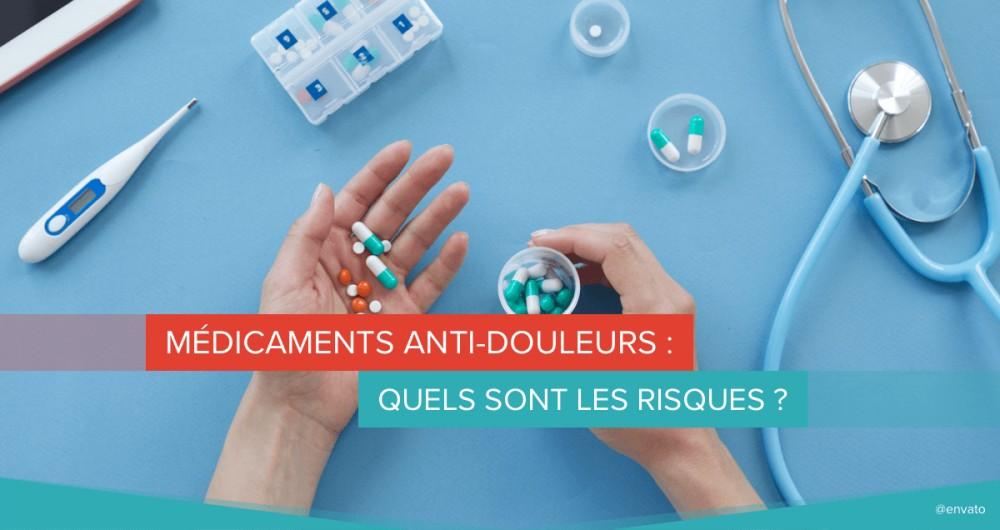 medicaments anti douleurs risques