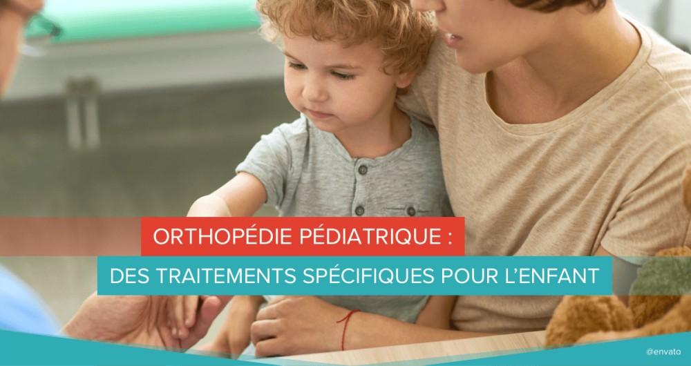 orthopédie pediatrique traitements