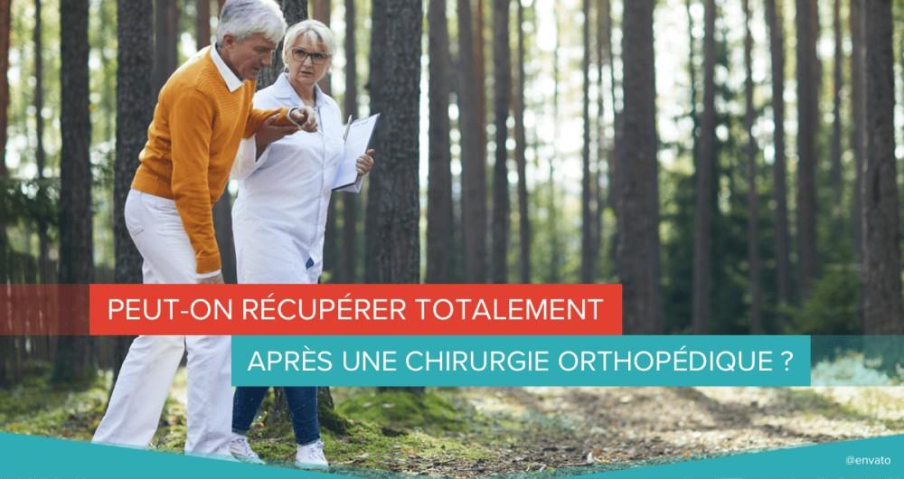 récupéreration post-opératoire chirurgie orthopédique