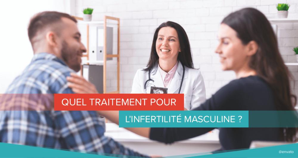 Quel traitement pour l'infertilité masculine ?