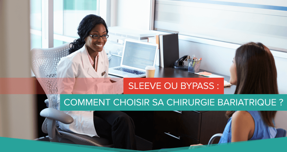 Sleeve ou bypass : comment choisir sa chirurgie bariatrique ?