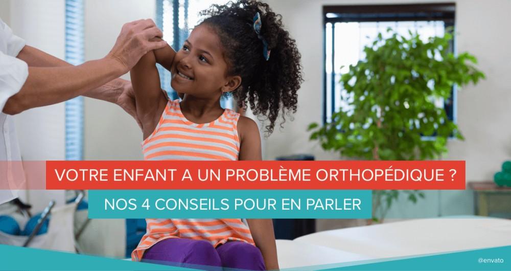 probleme orthopedique enfant